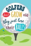 Birthday Card - Male - Golf Golfers Lose their Balls - Jolly Good Ling Design