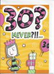 30th Birthday Card - Female Humour - 30? Never?!!...