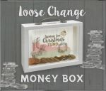 Saving for Christmas Fund - Loose Change Money Box