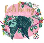 Birthday Card - Female Sloth Let's Hang - Talking Pictures