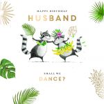 Birthday Card - Husband - Raccoon - Let's Dance - Ling Design