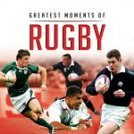 Little Book of Greatest Moments of Rugby - Liam McCann