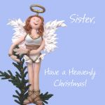 Christmas Card - Sister Angel Heavenly Christmas - Funny Humour One Lump Or Two