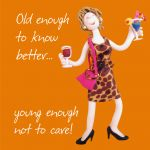 Birthday Card - Female Old Enough to Know Better Funny Humour One Lump Or Two