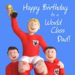 Birthday Card - Dad World Class Football - Male Funny One Lump Or Two