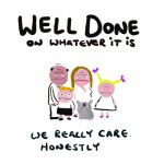Well Done Card - We really care honestly - Adult Rude Funny - Something David
