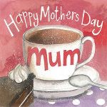Mother's Day Card - Mum - Tea & Cake - Alex Clark