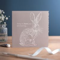 Sorry Your Leaving Card - Hare