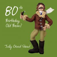 80th Male Birthday Card - Old Bean Jolly Good Show One Lump Or Two