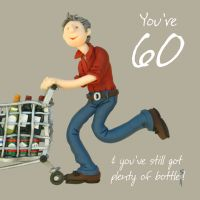 60th Male Birthday Card - Still Got Plenty of Bottle One Lump Or Two