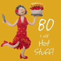 80th Female Birthday Card - Hot Stuff One Lump Or Two