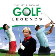 Little Book of Golf Legends - Neil Tappin