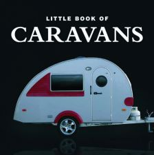 Little Book of Caravans - Steve Lanham