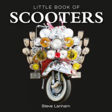 Little Book of Scooters - Steve Lanham
