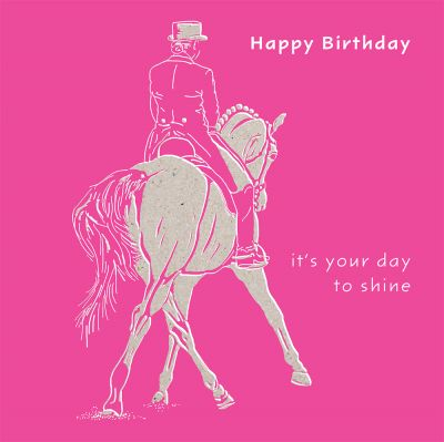 Happy Birthday Card - Dressage Horse - Day to shine